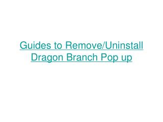 Guides to remove uninstall dragon branch pop up