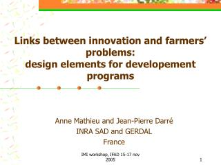 Links between innovation and farmers  problems: design elements for developement programs