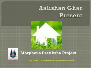 1/2/3/4 BHK Flats Morpheus Pratiksha Noida Extension