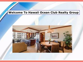 Welcome To Hawaii Ocean Club Realty Group