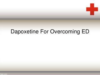 Dapoxetine For Overcoming ED