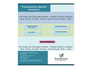 Hot Dogs and Sausages Market - Global Industry Analysis, Siz