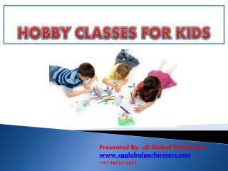 PPT on Hobby classes for kids