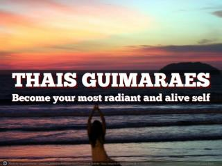 Become your most radiant and alive self – with Thais Guimara