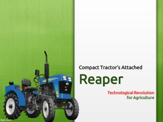 How To Get Finest Compact Tractor's Attached Reaper?
