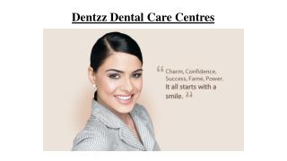 Smile Makeover At Dentzz Dental