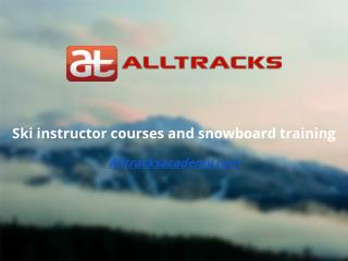 Alltracksacademy.com - Ski instructor courses and snowboard