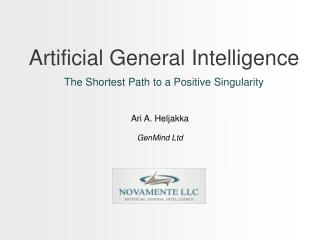 Artificial General Intelligence   The Shortest Path to a Positive Singularity