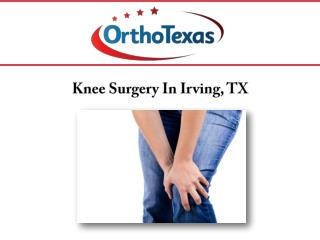 Knee Surgery In Irving, TX