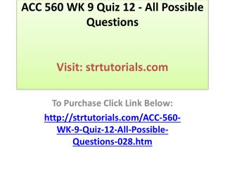 ACC 560 WK 9 Quiz 12 - All Possible Questions