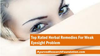 Top Rated Herbal Remedies For Weak Eyesight Problem