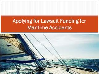 Applying for Lawsuit Funding for Maritime Accidents