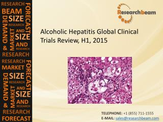 Alcoholic Hepatitis Global Clinical Trials Review, H1, 2015