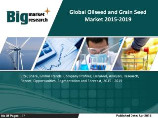 Impact Of Global Oilseed and Grain Seed Market 2015-2019