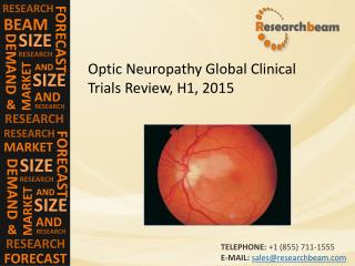 Optic Neuropathy Global Clinical Trials Review, H1, 2015