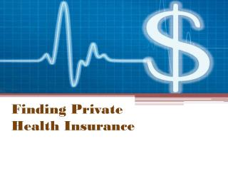 Finding Private Health Insurance