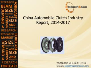 China Automobile Clutch Industry Size, Share, 2014-2017