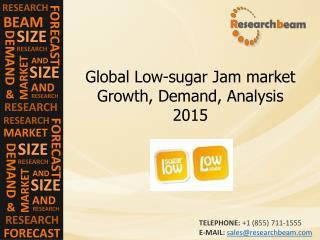 Global Low-sugar Jam market 2015 Demand, Analysis