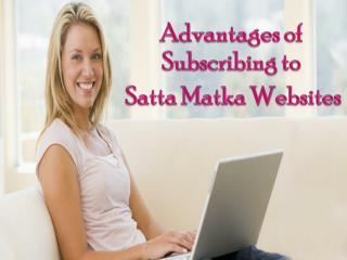 Advantages of Subscribing to Satta Matka Websites