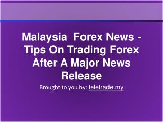 Malaysia Forex News - Tips On Trading Forex After A Major Ne