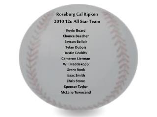 Roseburg Cal Ripken 2010 12u All Star Team