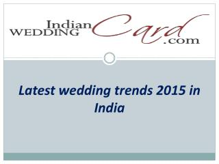 Latest indian wedding trends 2015