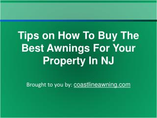 Tips on How To Buy The Best Awnings For Your Property In NJ