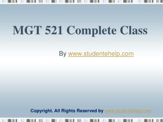 MGT 521 Complete Class