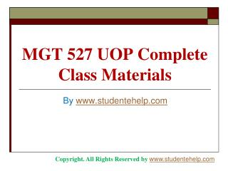MGT 527 UOP Complete Class Materials