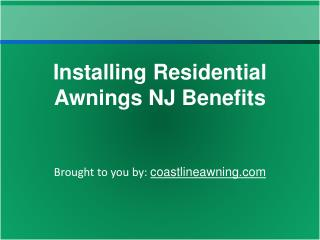 Installing Residential Awnings NJ Benefits