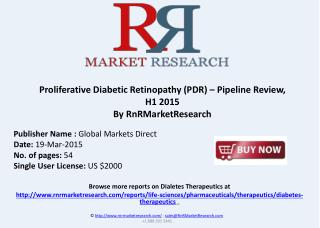 Proliferative Diabetic Retinopathy  Pipeline Review, H1 2015