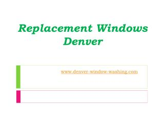Replacement Windows Denver - www.denver-window-washing.com