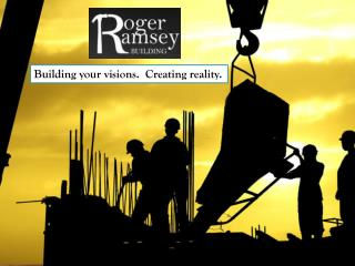 Roger Ramsey Building Provides the Expert Master Builders