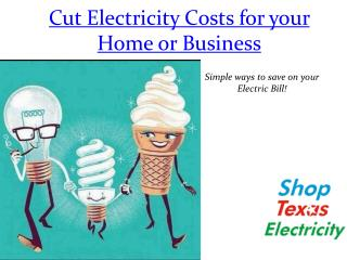 Cut Electricity Costs for your Home  -Shop Texas Electricity