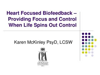 Heart Focused Biofeedback   Providing Focus and Control When Life Spins Out Control