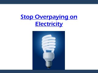 Stop Overpaying on Electricity - Shop Texas Electricity