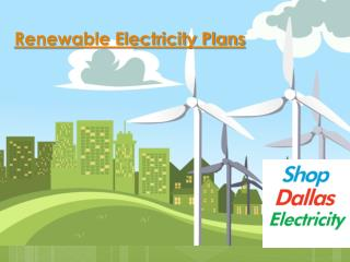 Renewable Electricity Plans - Shop Dallas Electricity