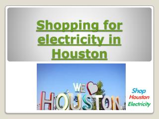Shopping for electricity in Houston - Shop Houston Electrici