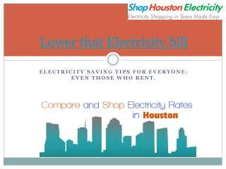 Lower that electricity bill - Shoping Electricity in Houston