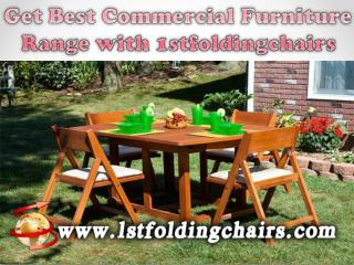 Get Best Commercial Furniture Range with 1stfoldingchairs