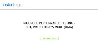 Rigorous Performance Testing - But, Wait: There's More (Data