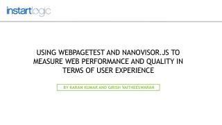 Using webpagetest and nanovisor.js to Measure Web Performanc