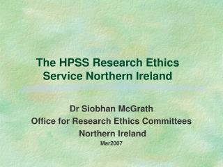 The HPSS Research Ethics Service Northern Ireland