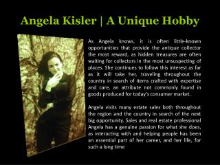 Angela Kisler | A Unique Hobby