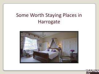 Some Worth Staying Places in Harrogate