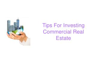 Tips For Investing Commercial Real Estate