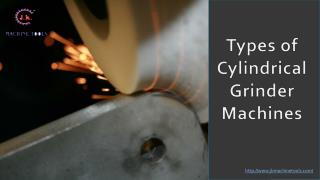 Types of Cylindrical Grinder Machines