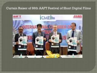 Curtain Raiser of 86th AAFT Festival of Short Digital Films