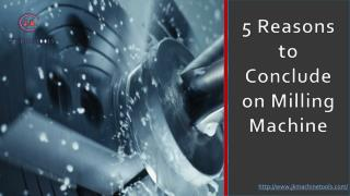 5 reasons to conclude on milling machines