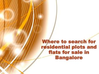Where to search for residential plots and flats for sale in